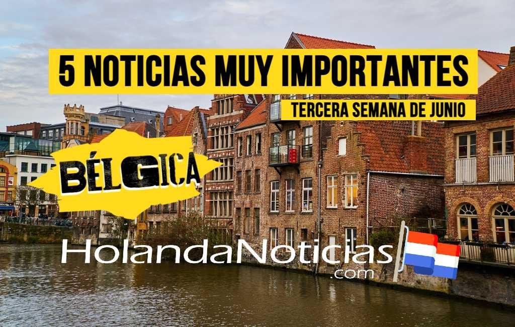 Bélgica: 5 noticias muy importantes (Tercera semana de junio)