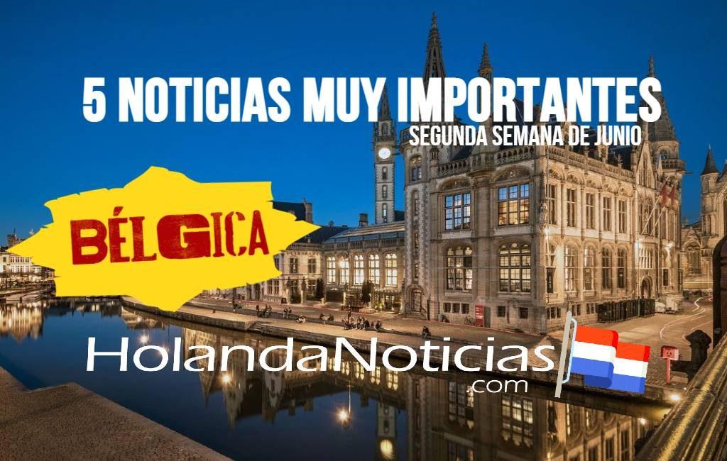 Bélgica: 5 noticias muy importantes (Segunda semana de junio)