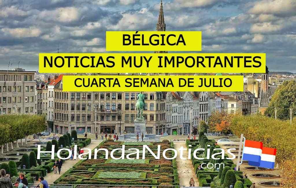Bélgica resumen de noticias muy importantes (Cuarta semana de julio)