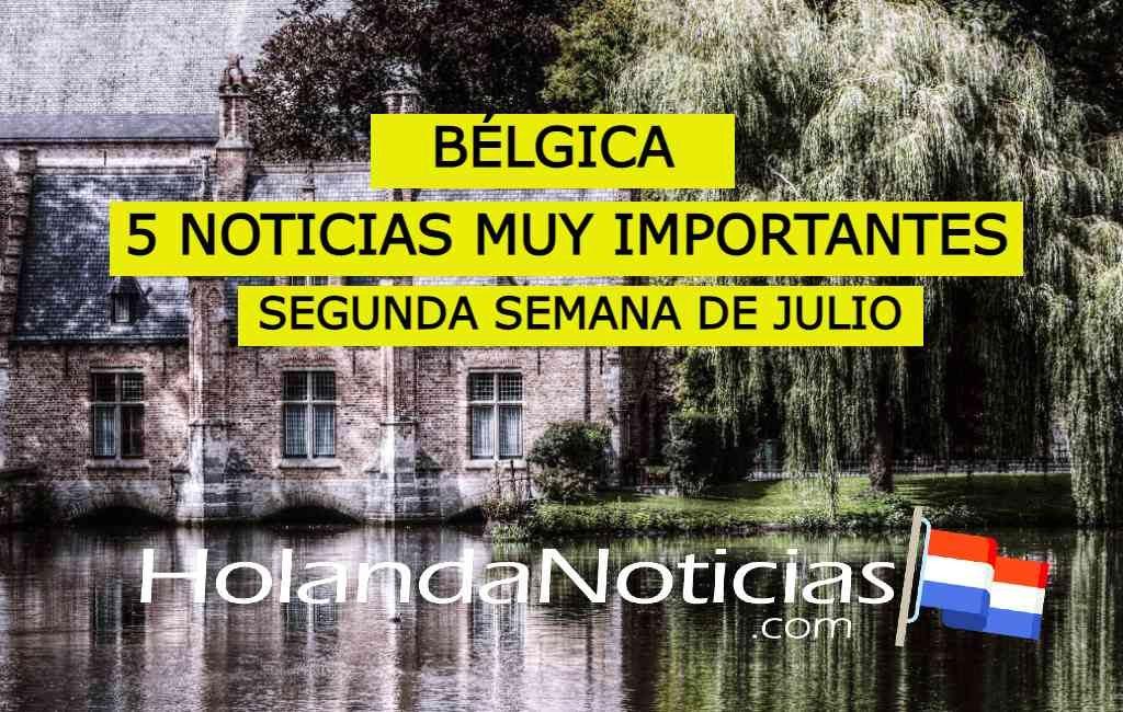 Bélgica: 5 noticias muy importantes (Segunda semana de julio)