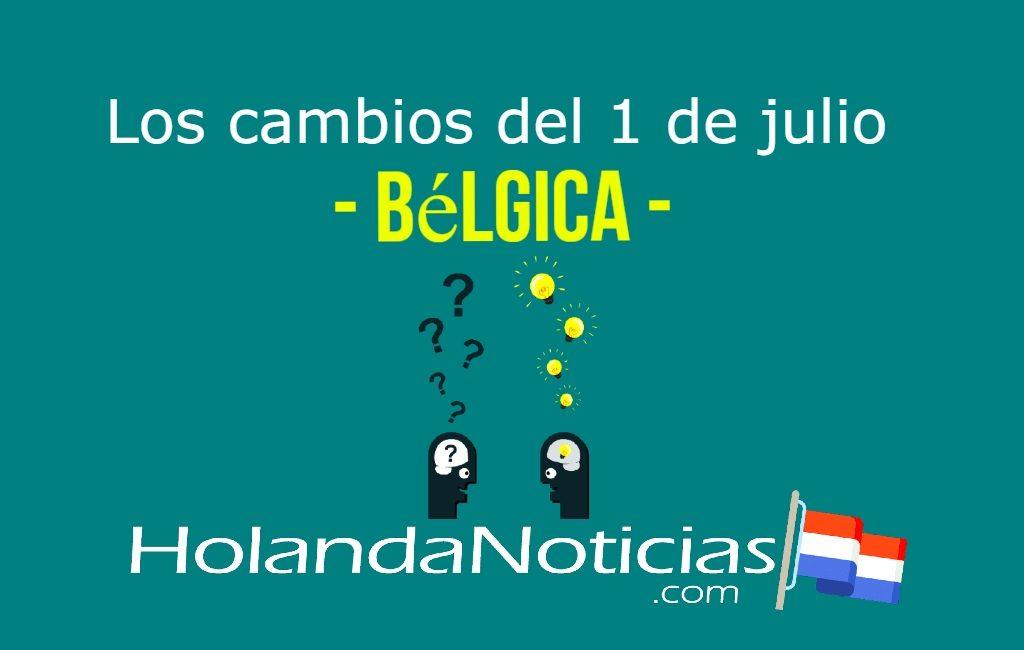 ¿Qué cambios hay HOY, 1 de julio, en Bélgica?